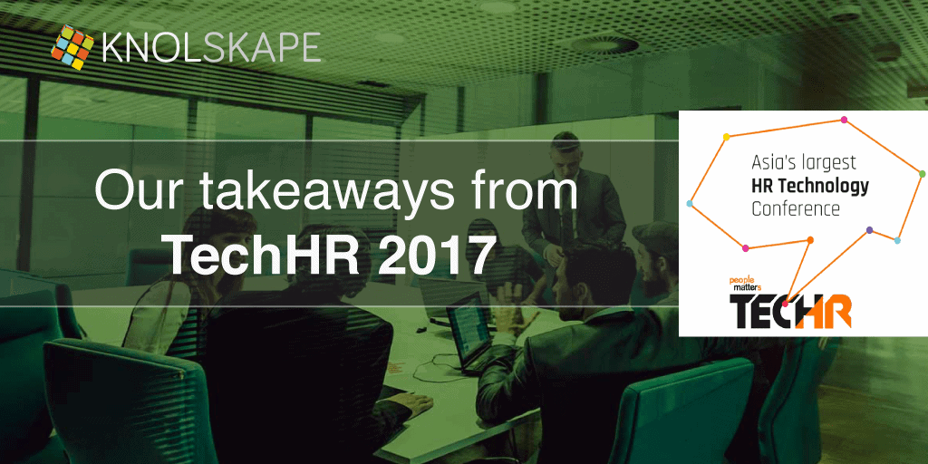 KNOLSKAPE TechHR'17 Takeaways