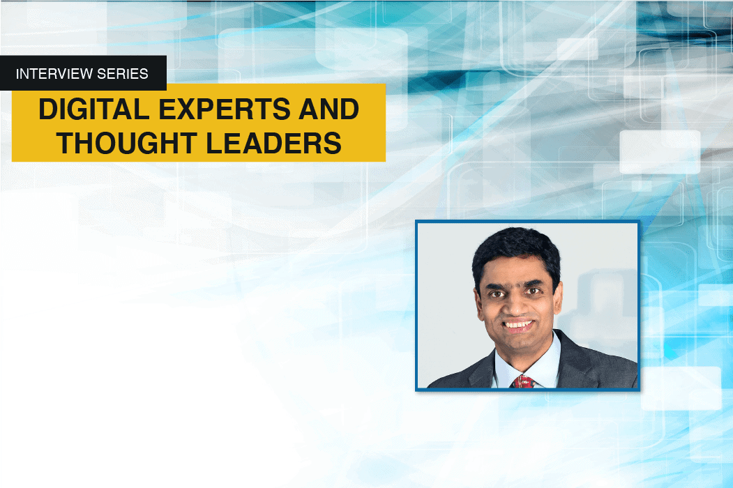 Q and A with Digital Expert and Thought Leader – Krish Shankar from Infosys