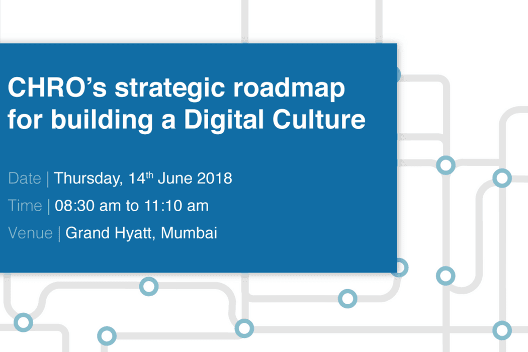 CHRO's strategic roadmap for building a Digital Culture