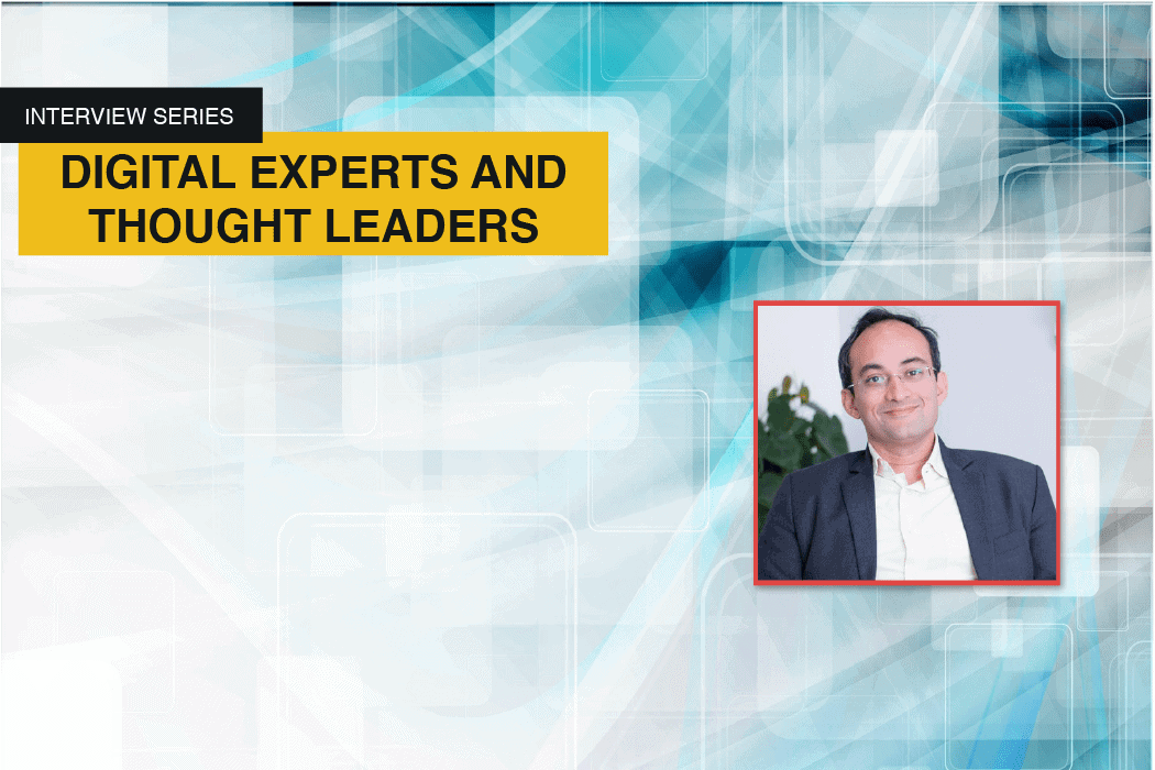 Interview Series: Digital Experts & Thought Leaders
