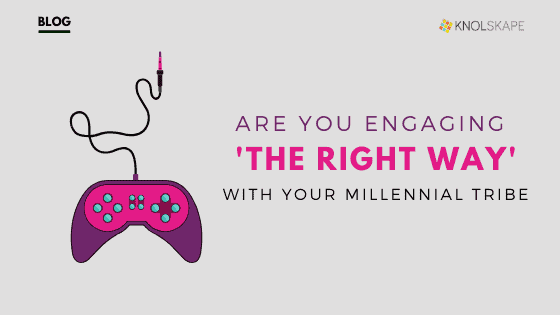 Are you engaging 'the right way' with your millennial tribe?