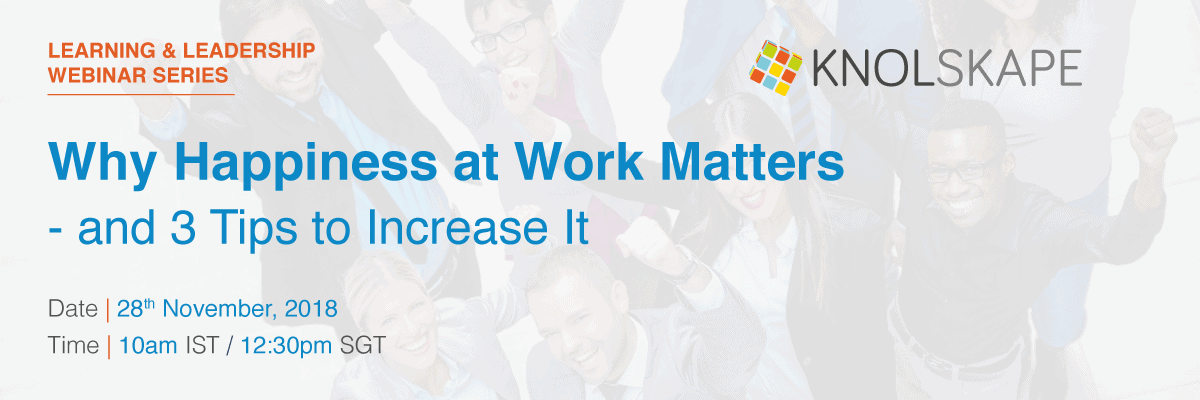 Why happiness at work matters and 3 tips to increase it