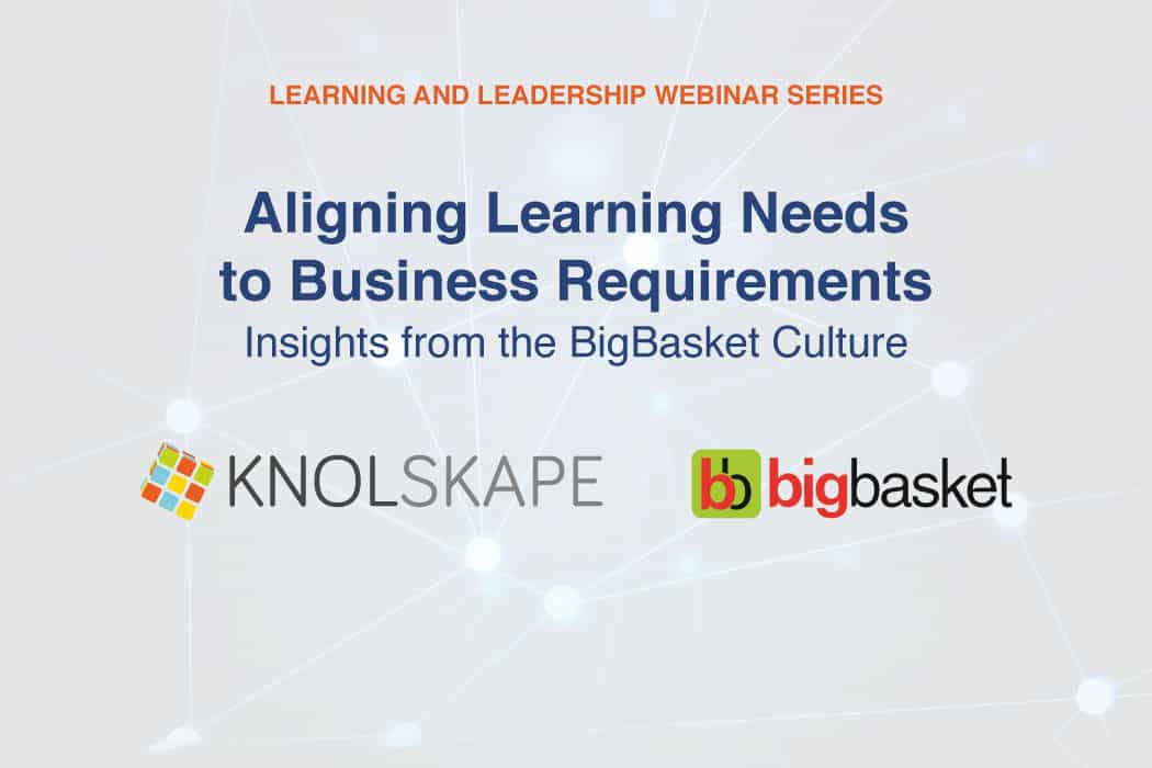 Webinar – Aligning learning needs to business requirements