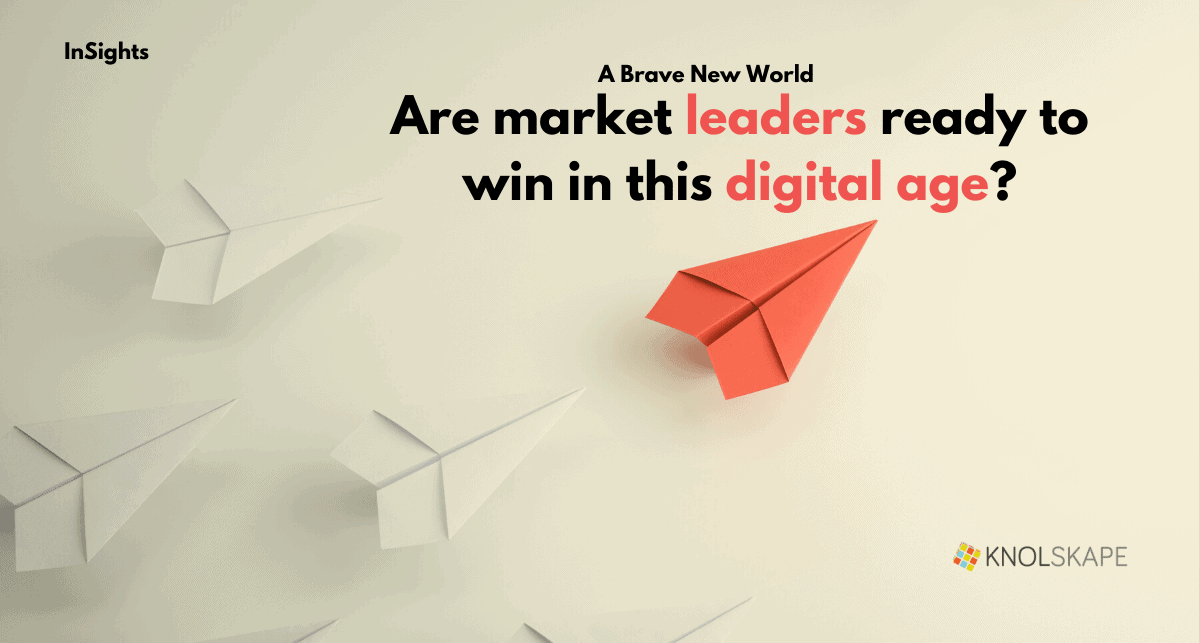 A brave new world: Are market leaders ready to win in the digital age?