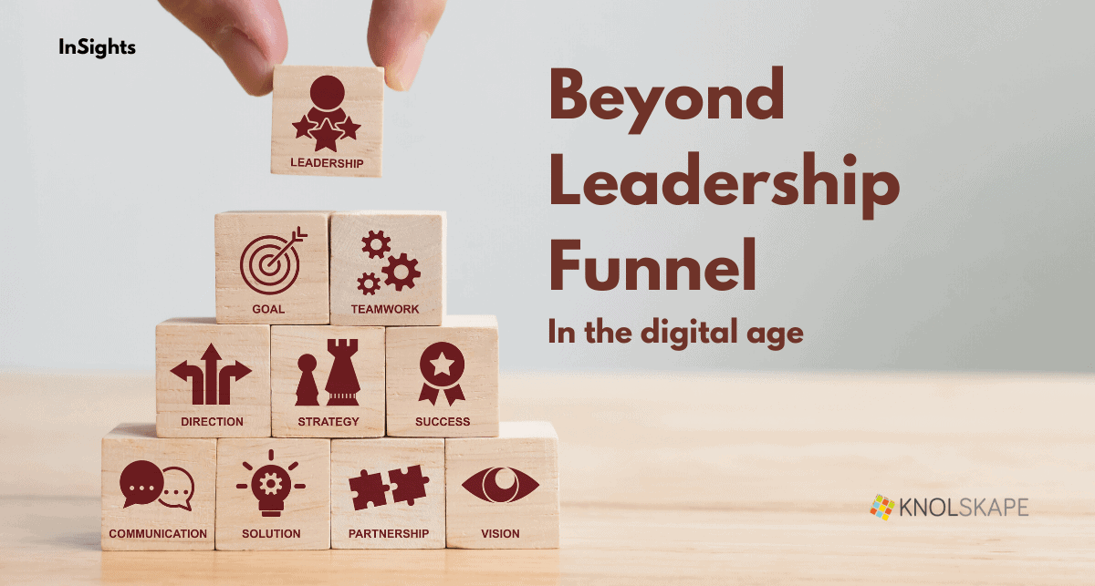 Beyond the leadership funnel in the digital age