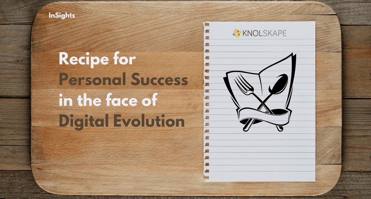 Recipe for Personal Success in the face of Digital Evolution
