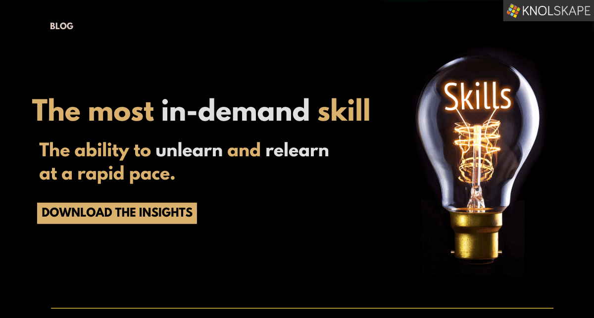 The most in-demand skill: the ability to unlearn and relearn at a rapid pace