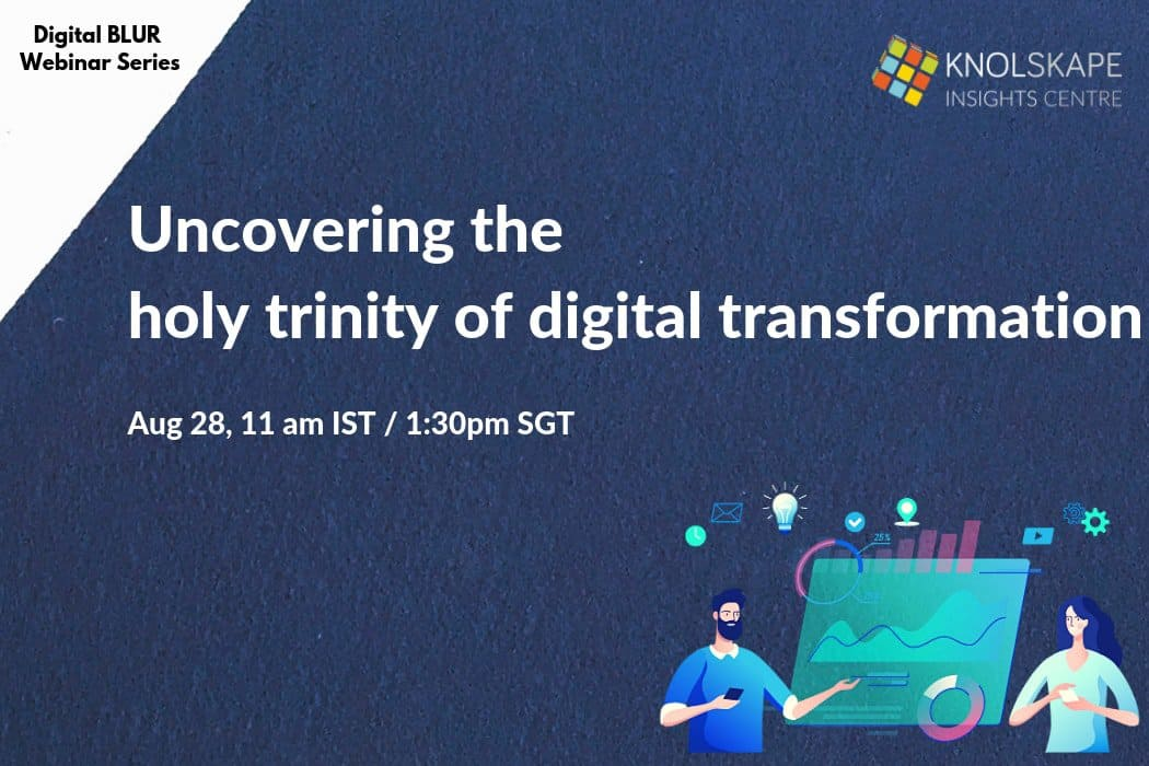 Webinar – Uncovering the holy trinity of digital transformation
