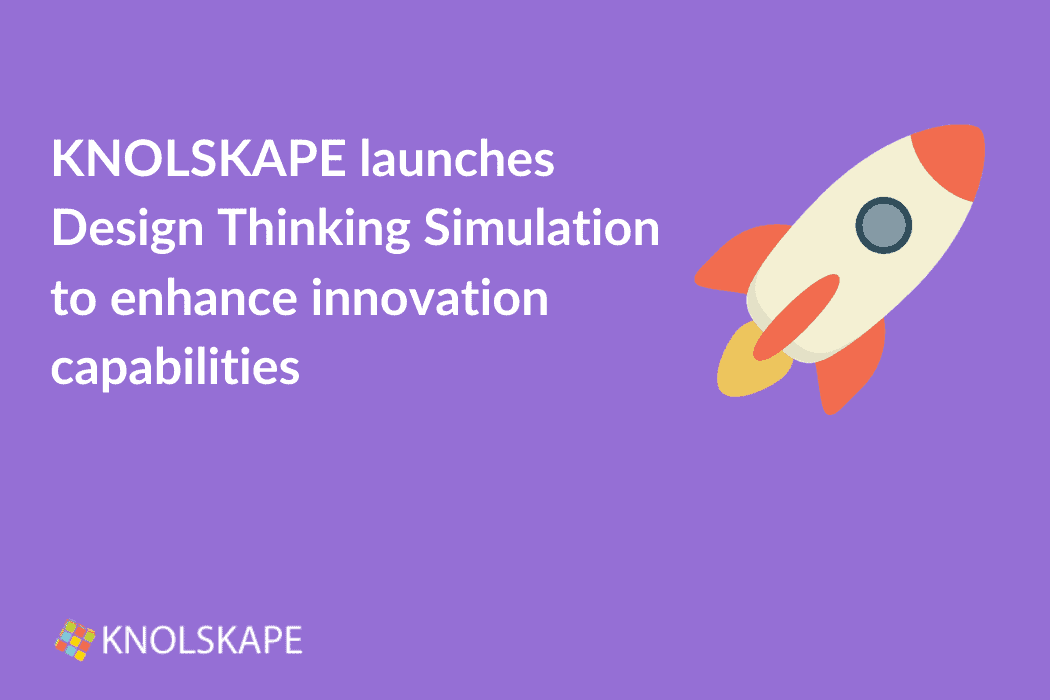 KNOLSKAPE launches Design Thinking Simulation to enhance innovation capabilities