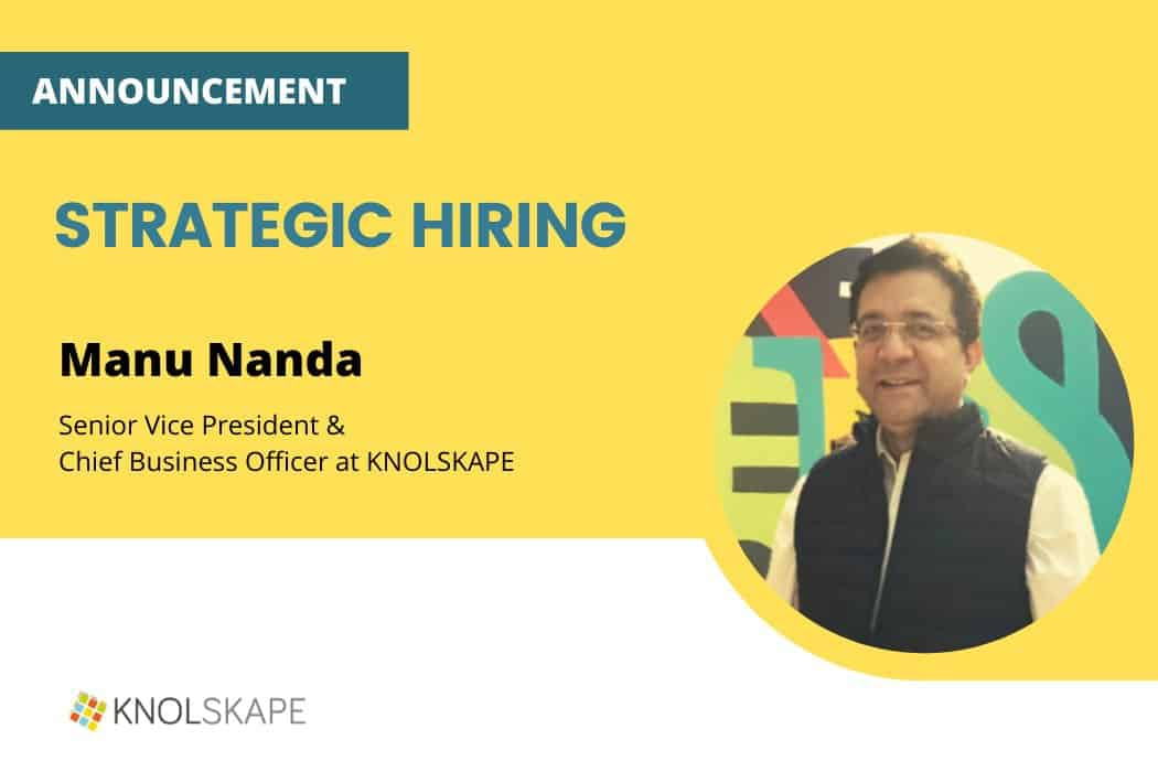 KNOLSKAPE welcomes Manu Nanda as Chief Business Officer for India Business