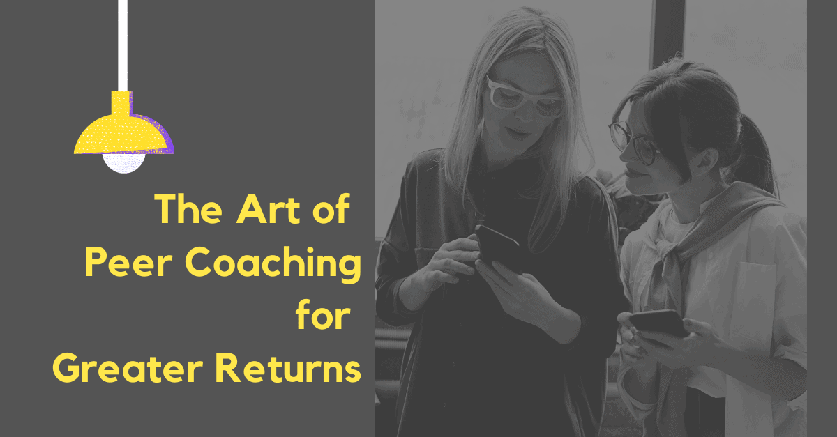 the art of peer coaching for greater returns