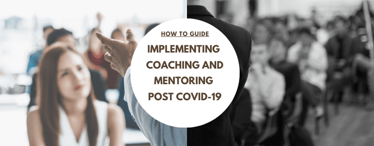 implementing coaching and mentoring post covid-19